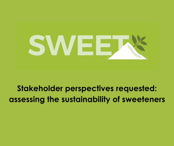 Assessing the Sustainability of Sweeteners: request for input